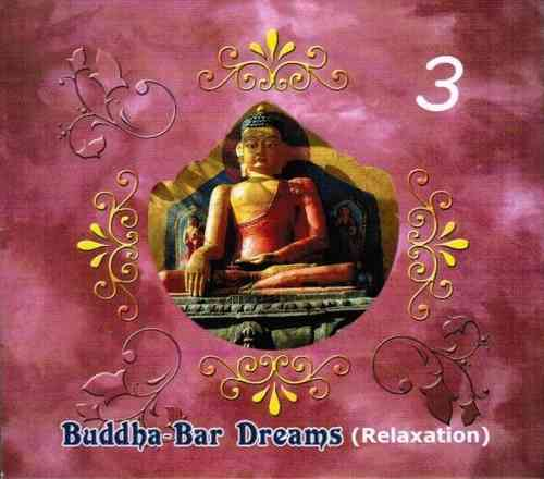 Buddha-Bar Dreams Vol.3 (Relaxation)