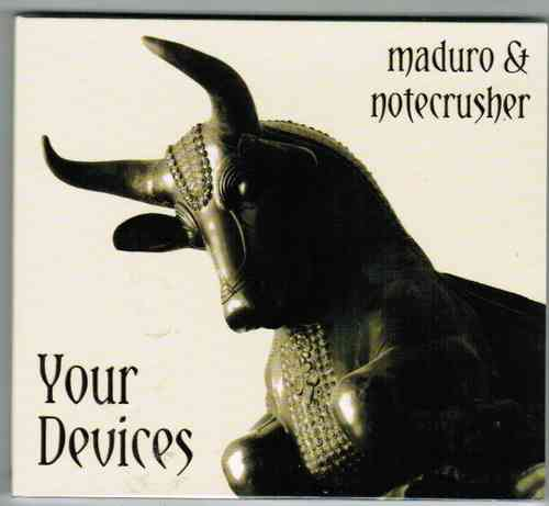 Maduro & Notecrusher - Your Devices