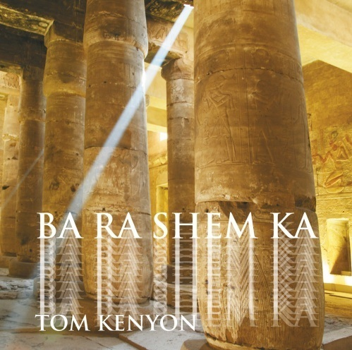 Tom Kenyon - Ba Ra Shem Ka