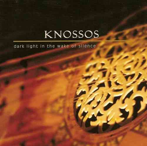 Knossos - Dark Light In The Wake Of Silence