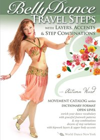 Autumn Ward - Bellydance Travel Steps with Layers,Accents & Step Combinations