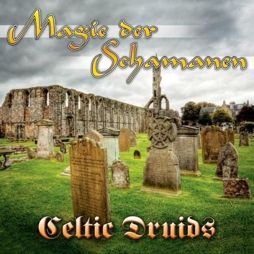 The Tribal Spirit Group - Magie der Schamanen (Celtic Druids)