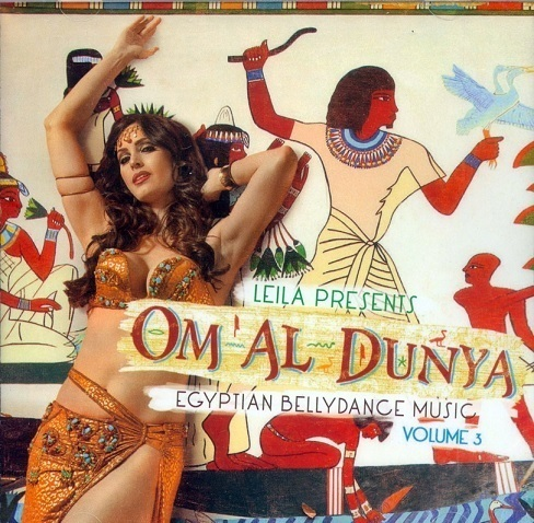 Leila of Cairo - (Oum Al Dunya) - Egyptian Belly Dance Music Vol.3