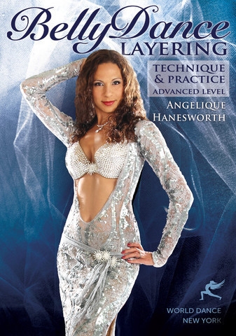 Angelique Hanesworth - Belly Dance Layering: Technique and Practice