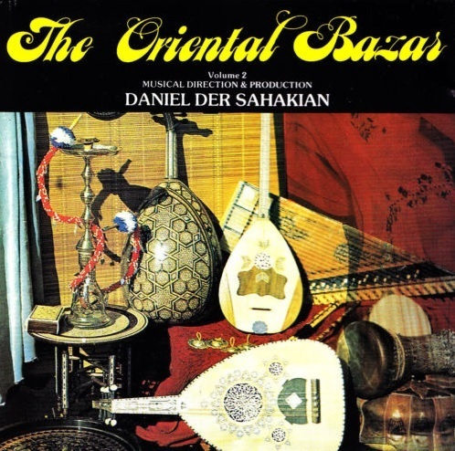 Daniel Der Sahakian presents The Oriental Bazar Vol.2