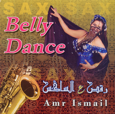 Amr Ismail - Sax Belly Dance - Remix