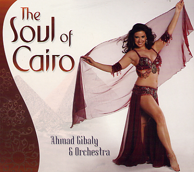 Ahmad Gibaly & Orchestra - The Soul of Cairo