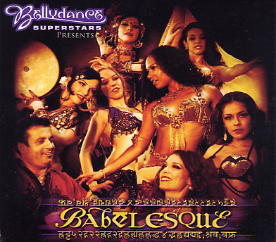 Bellydance Superstars present - Babelesque
