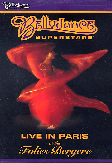 Bellydance Superstars present - Live in Paris at the Folies Bergere