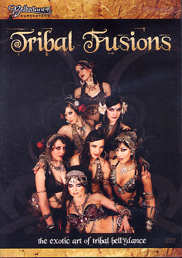 Bellydance Superstars present - Tribal Fusions