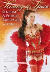 Jo Weldon - Burlesque - Honey & Spice - Sensual Fierce Bulesque