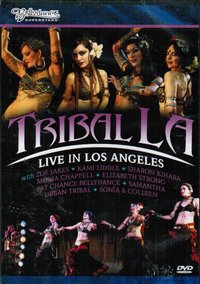 Bellydance Superstars present - Tribal LA - Live in Los Angeles