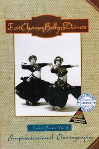 Fat Chance Belly Dance - Tribal Basics Vol. 6 - Improvisational Choreography