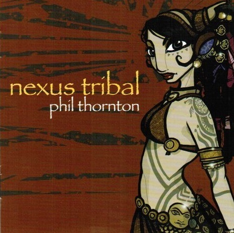 Phil Thornton - Nexus Tribal