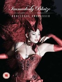 Burlesque Undressed With Immodesty Blaize