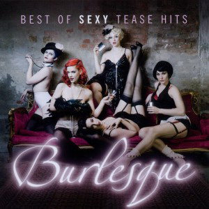 Burlesque (Best Of Sexy Tease Hits)