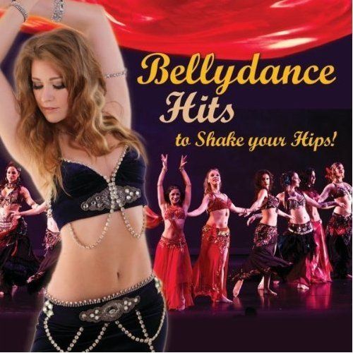 Bellydance Superstars present - Bellydance Hits to Shake Your Hips!