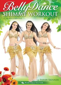 Sarah Skinner - The Bellydance Shimmy Workout