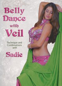 Belly Dance with Veil: Technique and Combinations