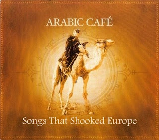 Arabic Cafe - Songs That Shooked Europe