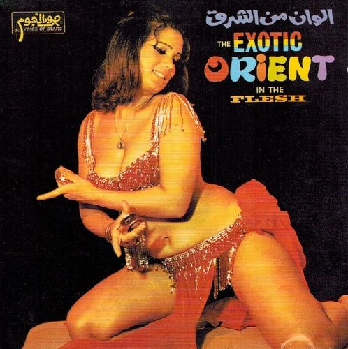 "The Exotic Orient ""In the Flesh"" (Faruk Salame & Aboud Abdel Aal)"