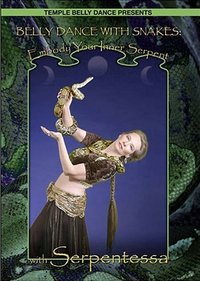 Belly Dance With Snakes - Embody Your Inner Serpent with Serpentessa
