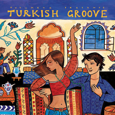 Putumayo - Turkish Groove