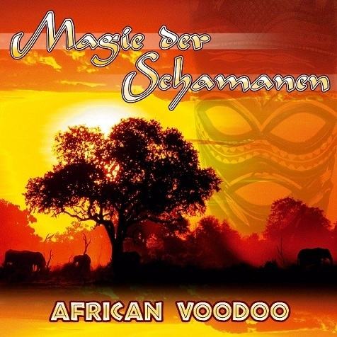 The Tribal Spirit Group - Magie der Schamanen (African Voodoo)