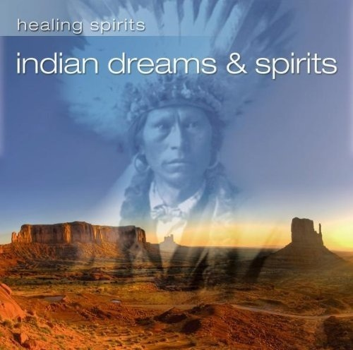 Healing Spirits - Indian Dreams & Spirits