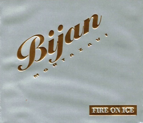 Bijan Mortazavi - Fire On Ice (2 CD Box)