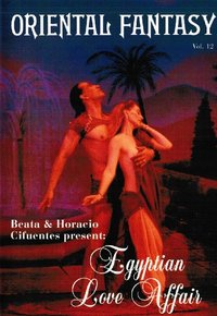 Beata & Horacio Cifuentes - Oriental Fantasy 12 - Egyptian Love Affair
