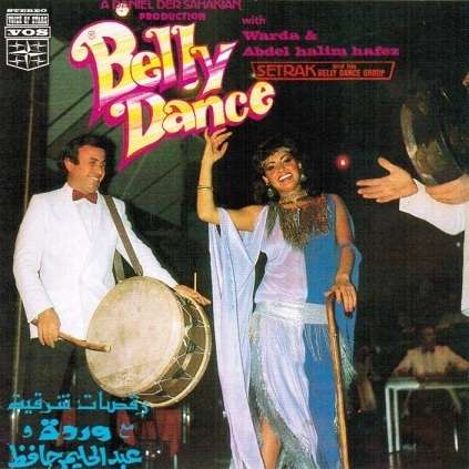 Daniel Der Sahakian presents Belly Dance With Warda & Abdel Halim Hafez