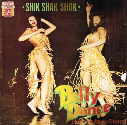 Daniel Der Sahakian presents Belly Dance with Hasan Abou Seoud (Shik Shak Shok)