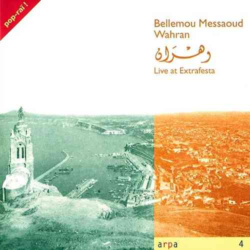 Bellemou Messaoud - Wahran (Live at Extrafesta)