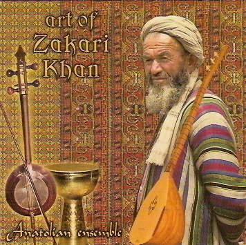Anatolian Ensemble - Art Of Zakari Khan