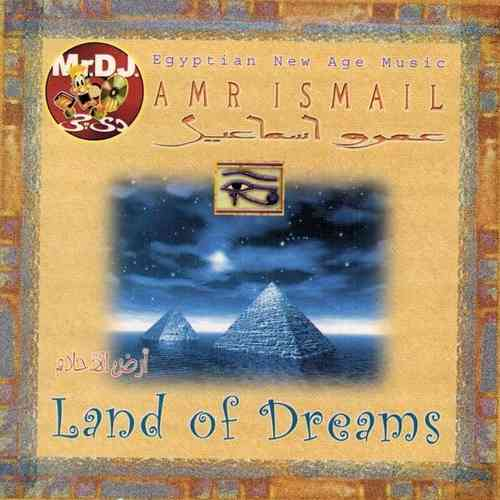 Amr Ismail - Land Of Dreams