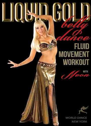 Neon - Liquid Gold - Bellydance Fluid Moves Workout