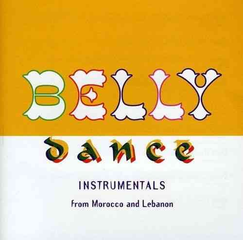 Belly Dance Instrumentals From Marocco And Lebanon