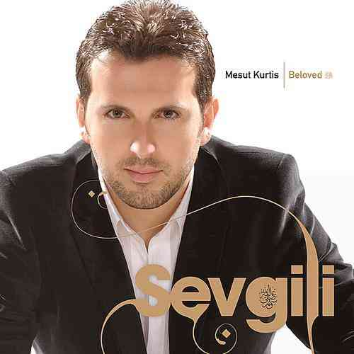 Mesut Kurtis - Sevegili (Beloved Turkish Version) (2011)