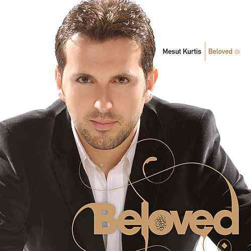Mesut Kurtis - Beloved (Percussive Version) (2009)