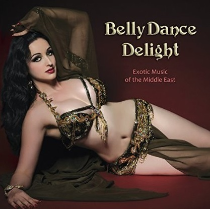 Belly Dance Delight (Exotic Music of the Middle East)