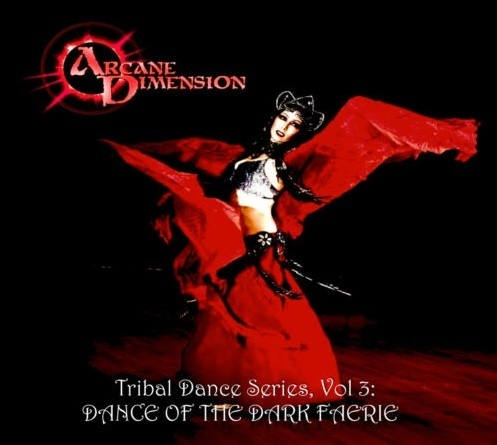 Arcane Dimension - Tribal Series Vol.3 (Dance Of Dark Faerie)