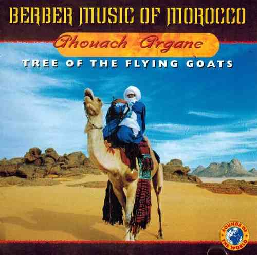 Ahouach Argane - Tree of the Flying Goats(Berber Music of Morocco)