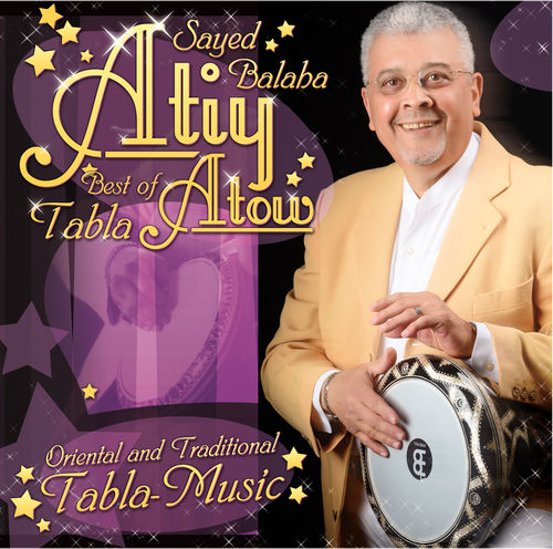 Sayed Balaha - Atiy Atow (Best Of Tabla)