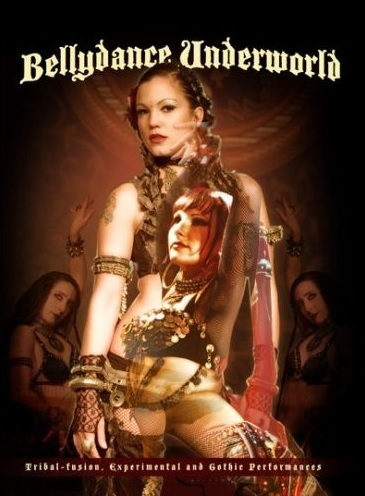 Bellydance Underworld(Tribal-fusion,Experimental and Gothic Performances)