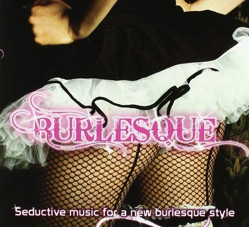 Burlesque (Seductive Music for a New Burlesque Style)