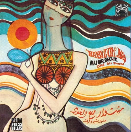 Munir Bechir And His Quartet – Babylon Mood
