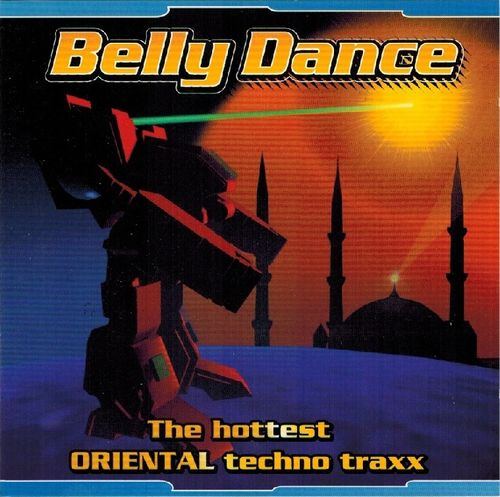 Belly Dance (The Hottest Oriental Techno Traxx)