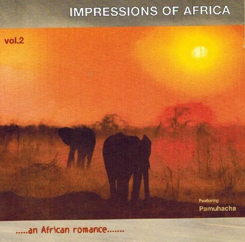 Impressions Of Africa Vol.2 (...an African Romance...)feat.Pamuhacha