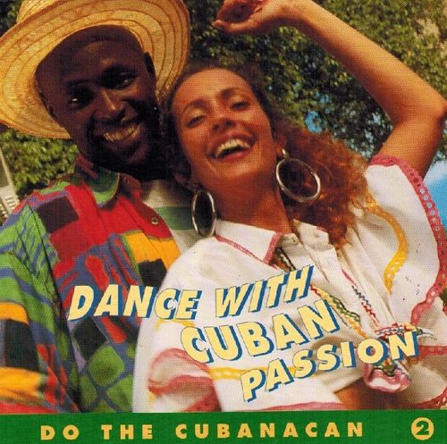 Dance With The Cuban Passion(Do The Cubanacan)